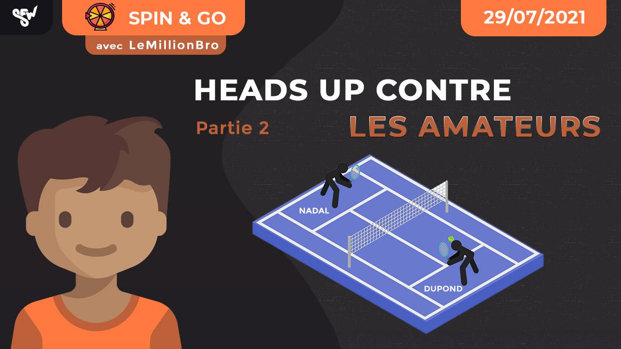 Heads up contre les amateurs - partie 2