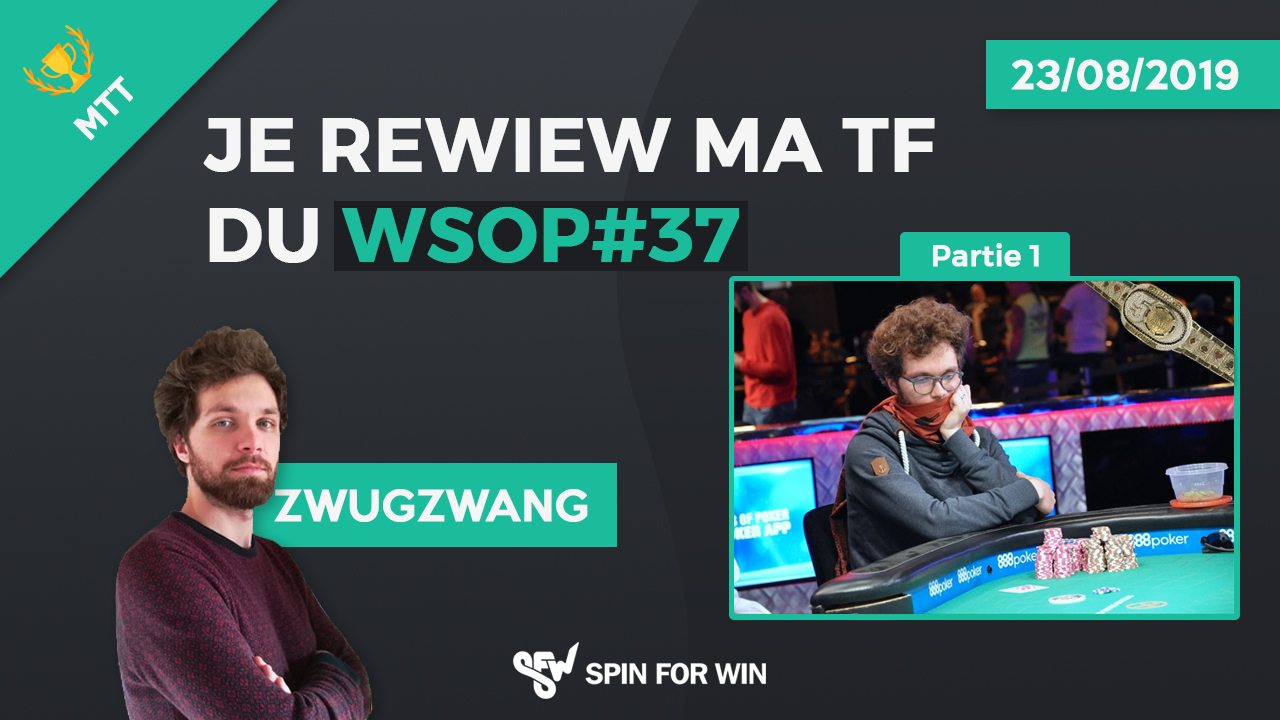 Je review ma TF du WSOP#37