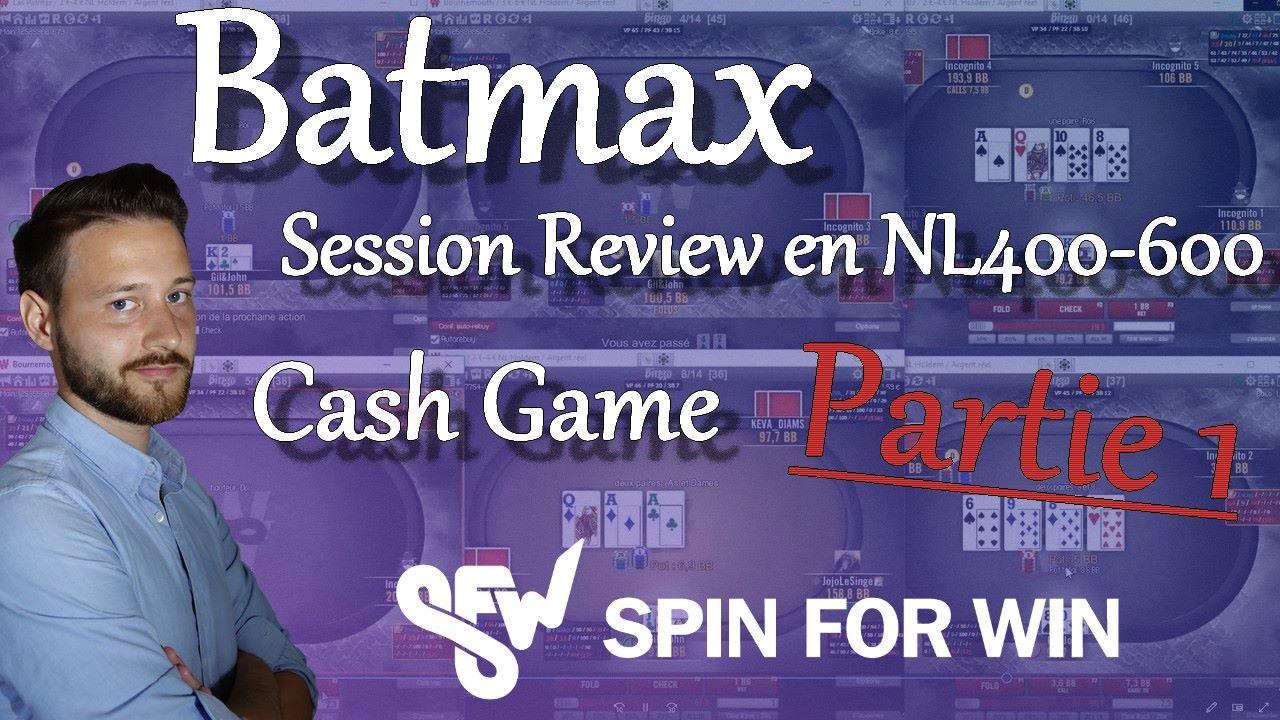 Batmax review une session effectuée en Cash Game en NL400-600, Partie 1