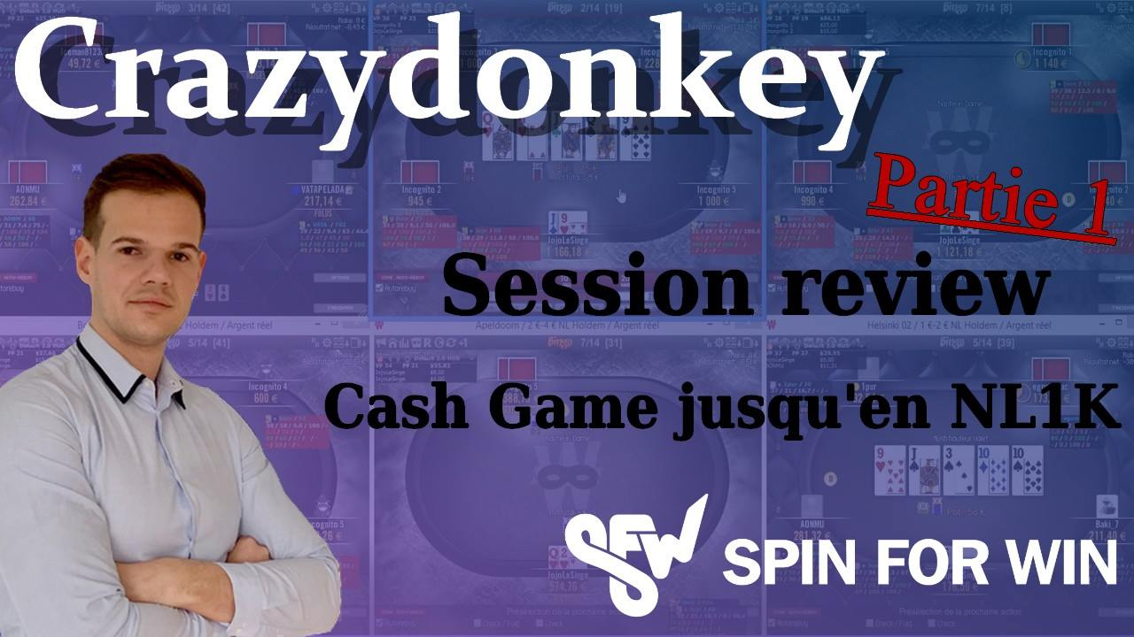 CrazyDonkey Review une session de CG jusqu'en NL1k, Partie 1