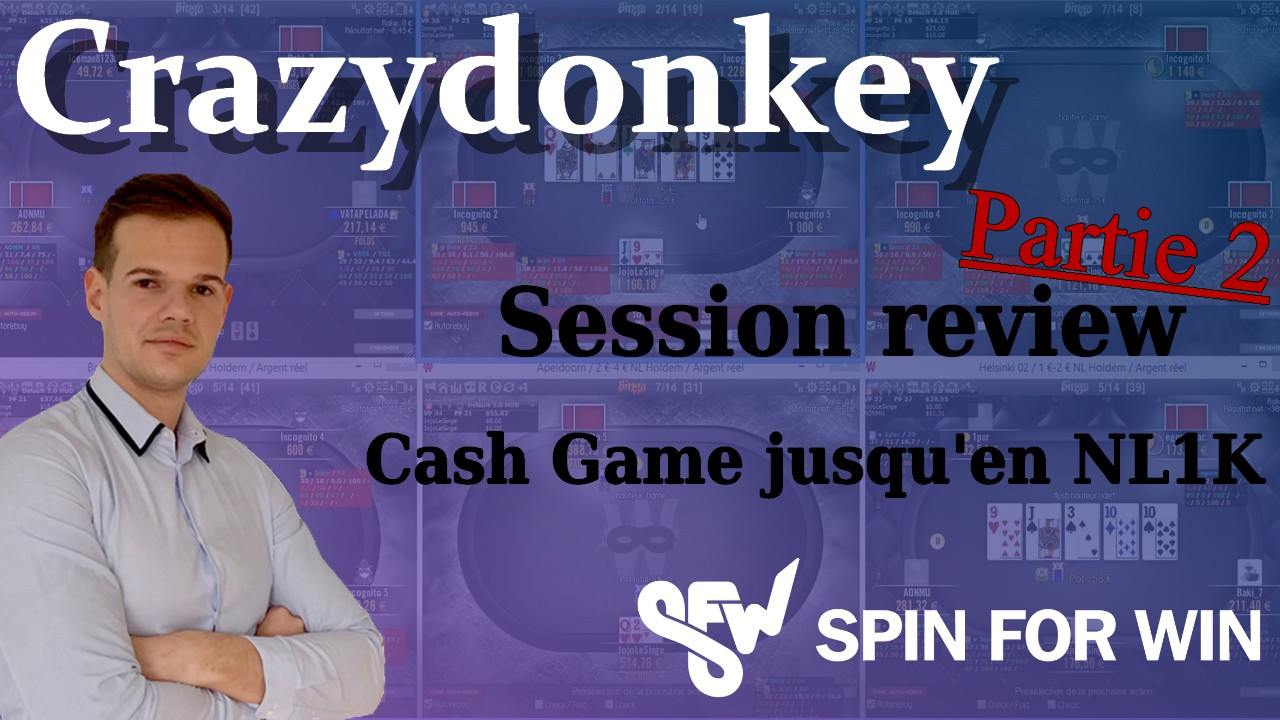 CrazyDonkey Review une session de CG jusqu'en NL1k, Partie 2