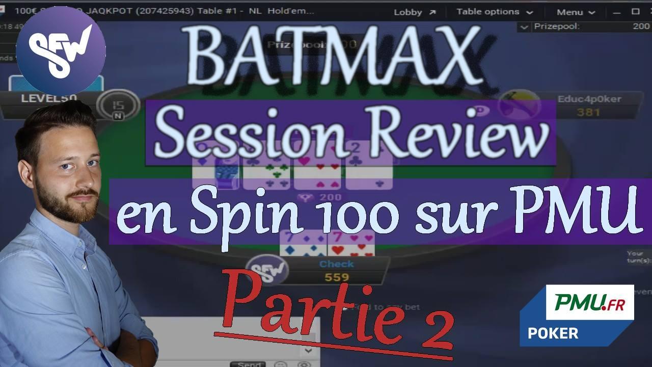 Batmax effectue une Session Review en SNG100 sur PMU, Partie 2