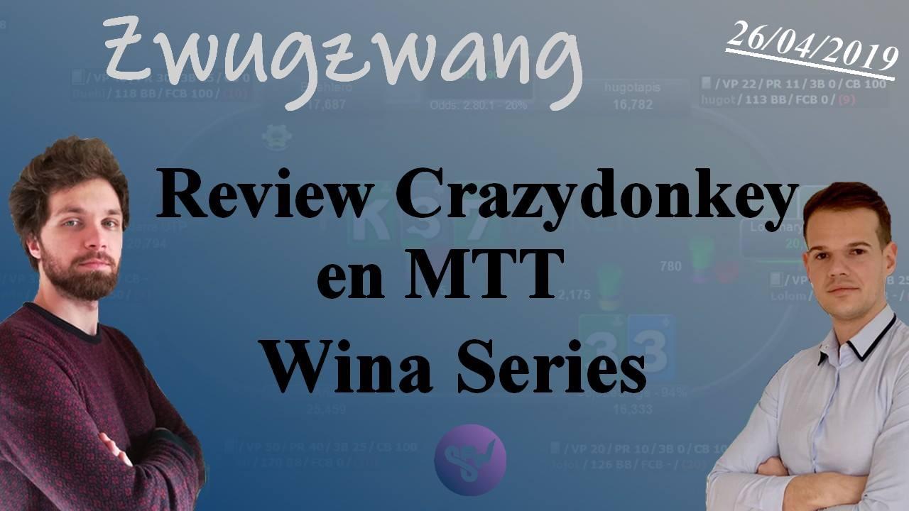 Zwugzwang review un WinaSeries 100€ deeprun par notre coach CG, Crazydonkey !