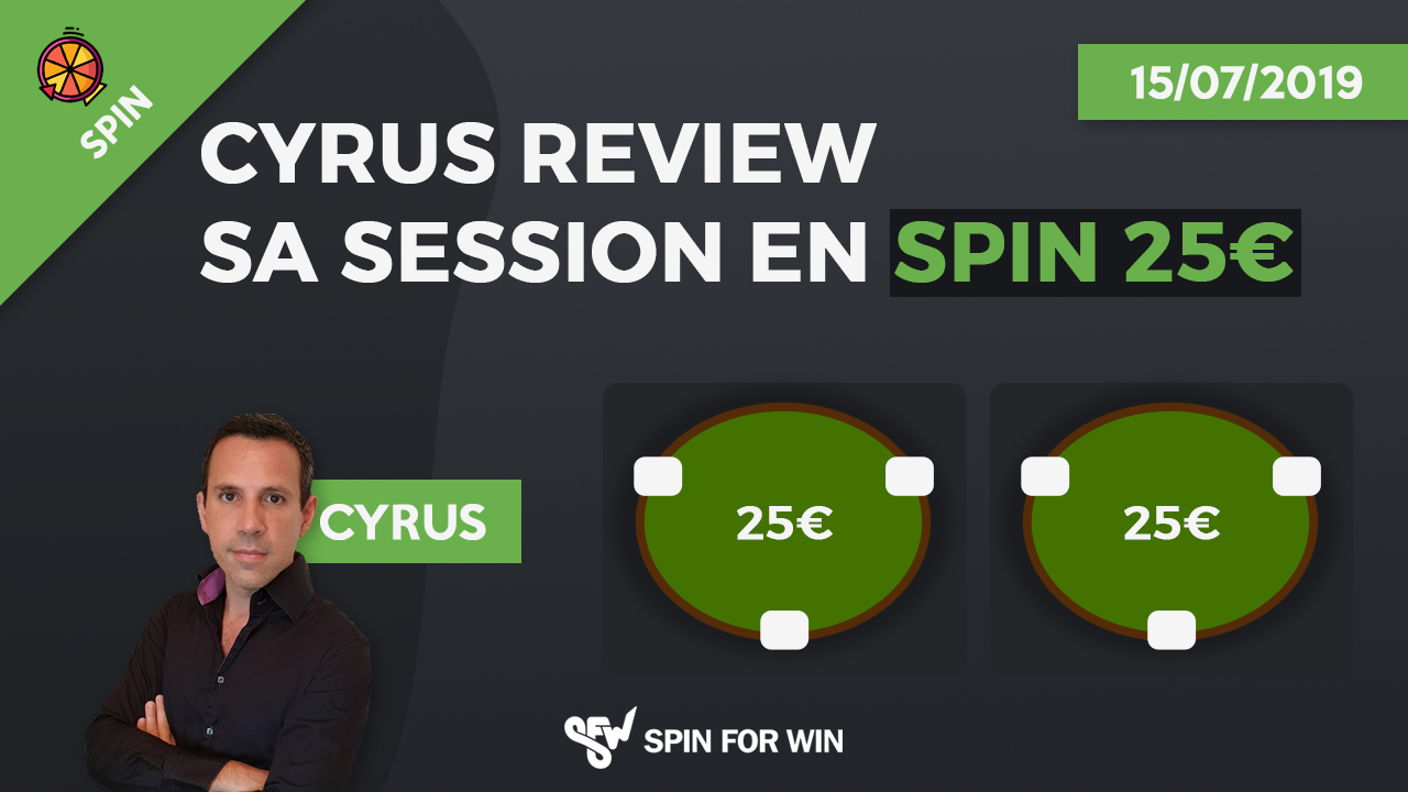 Cyrus review sa session en Spin 25€