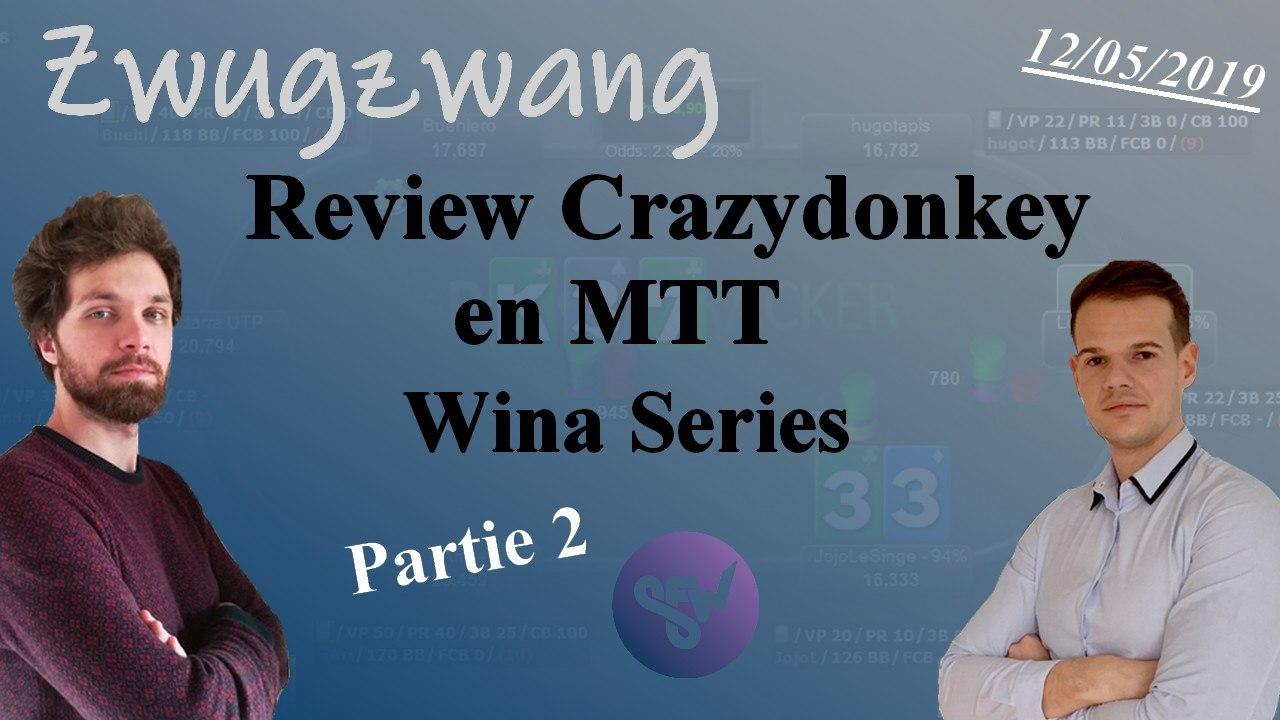 Zwugzwang review un WinaSeries 100€ deeprun par notre coach CG, Crazydonkey, Partie 2