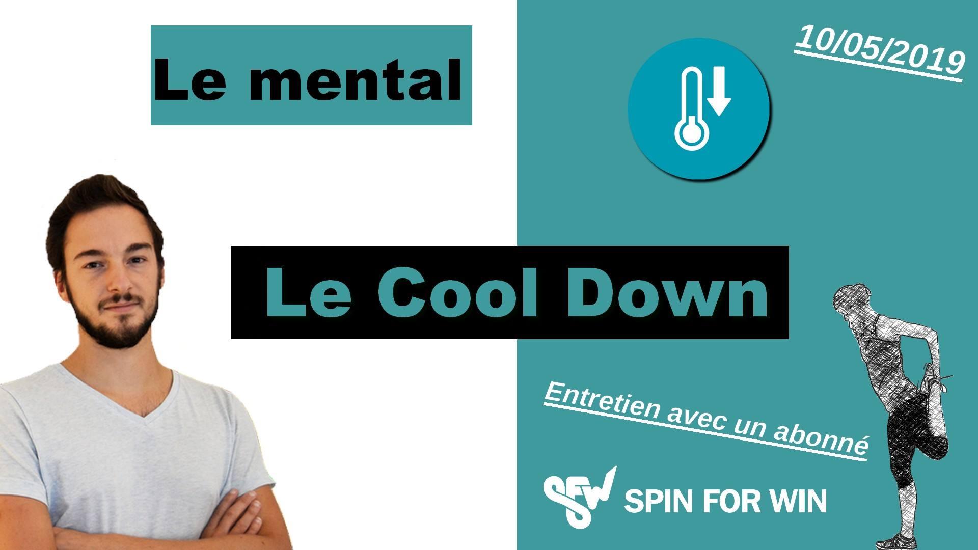 Le cool down : Entretien avec un abonné