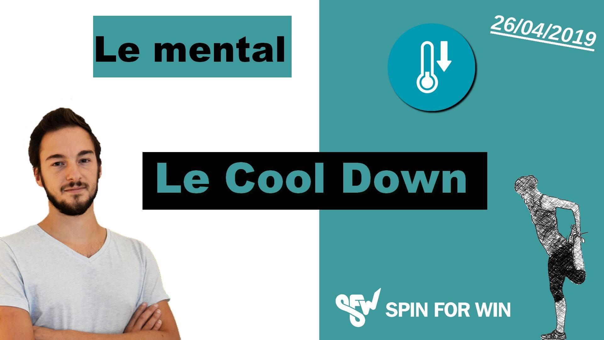 Vidéo mentale : Gérer l'après-session avec le Cool Down !