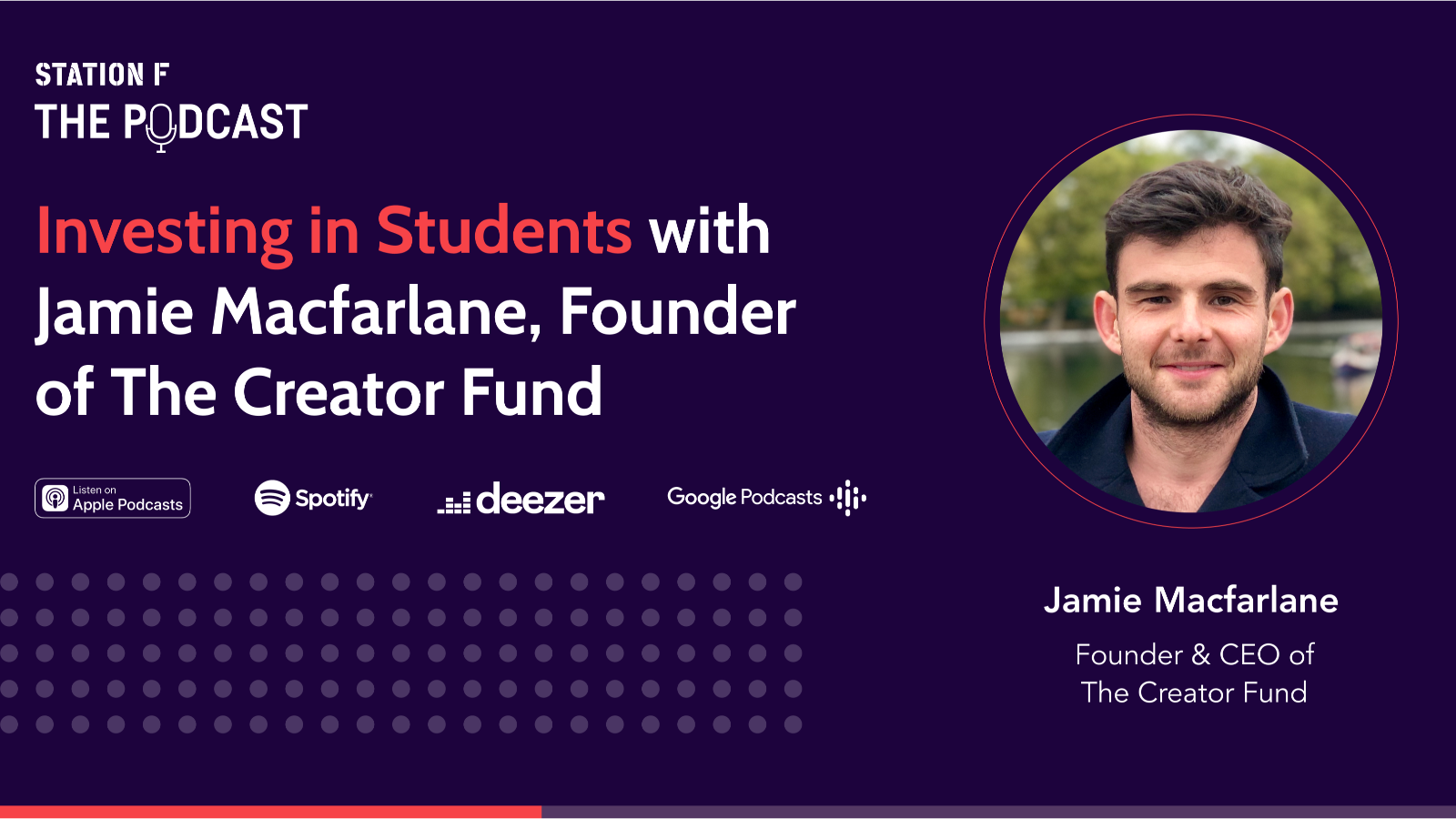 Thumbnail for news article called Investing in Students with Jamie Macfarlane, Founder & CEO of The Creator Fund