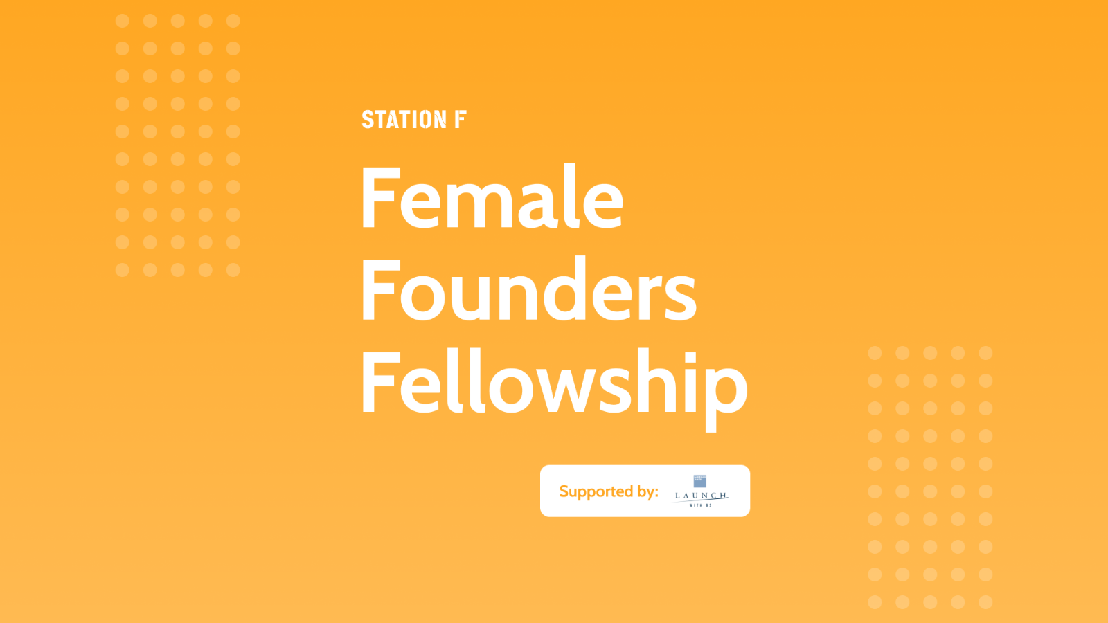 Thumbnail for news article called STATION F announces the second cohort of the Female Founders Fellowship