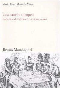Una storia europea. Dalla fine del Medioevo ai giorni nostri