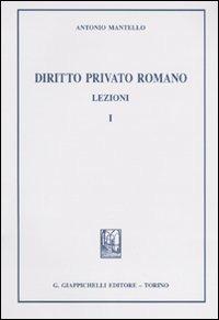 Diritto privato romano. Lezioni. Vol. 1