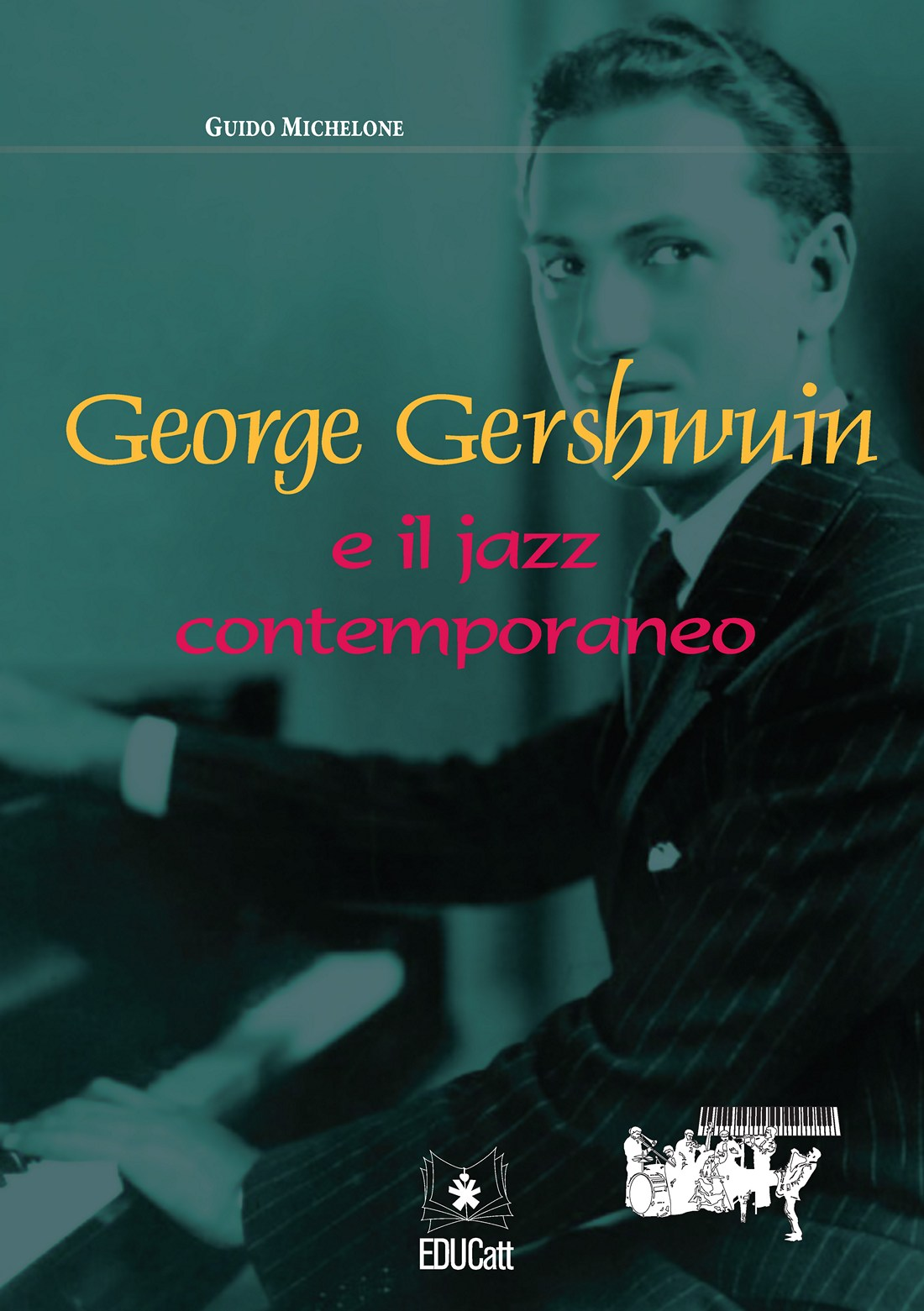 GEORGE GERSHWIN E IL JAZZ CONTEMPORANEO
