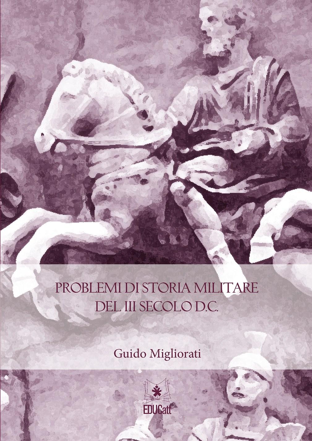 PROBLEMI DI STORIA MILITARE DEL III SECOLO D.C.