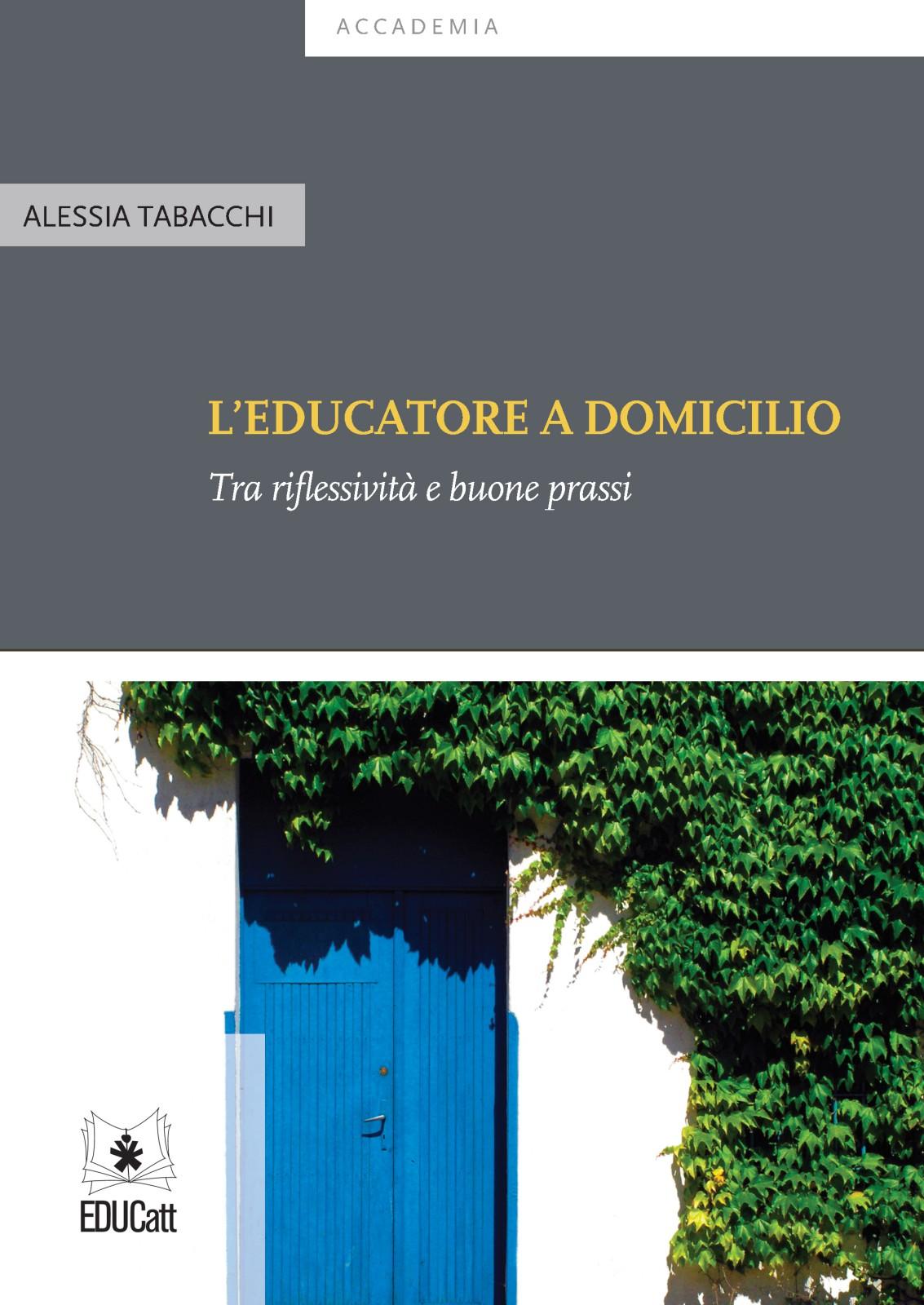 L'EDUCATORE A DOMICILIO. TRA' RIFLESSIVITA' E BUONE PRASSI