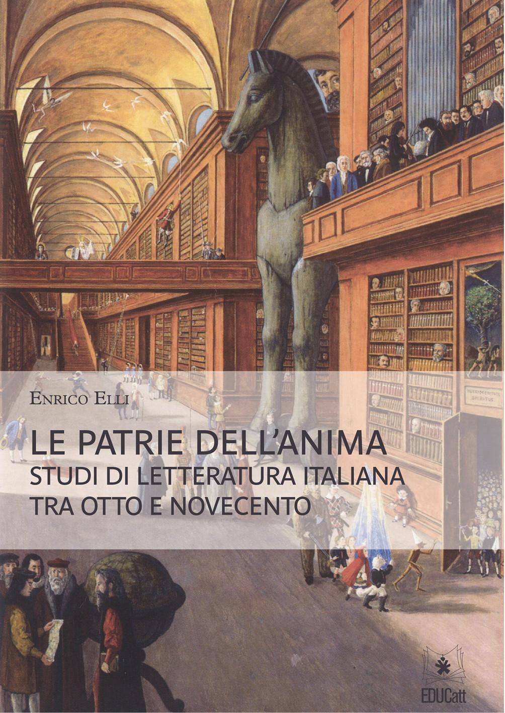 LE PATRIE DELL'ANIMA STUDI DI LETTERATURA ITALIANA TRA OTTO E NOVECENTO