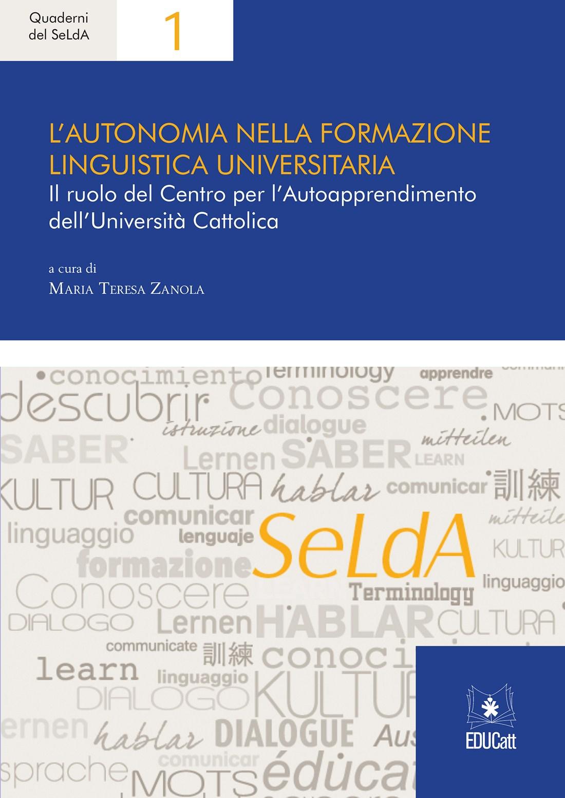 L'AUTONOMIA NELLA FORMAZIONE LINGUISTICA UNIVERSITARIA (QUADERNI SELDA 1)