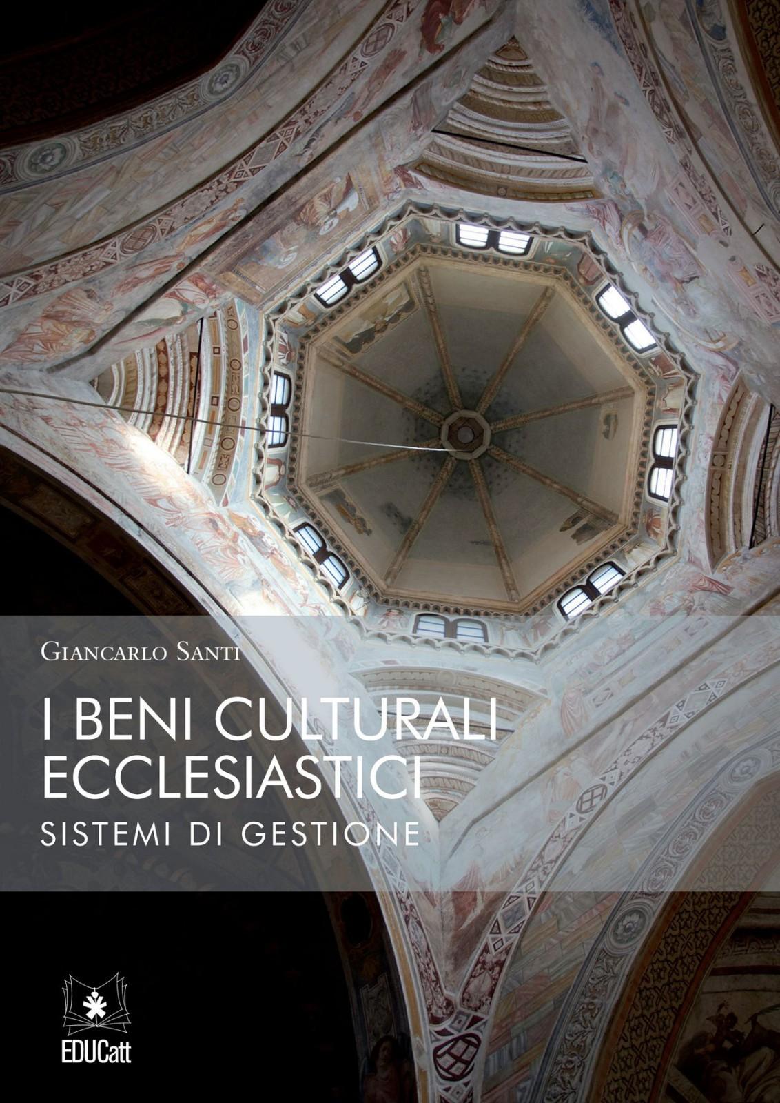 I BENI CULTURALI ECCLESIASTICI SISTEMI DI GESTIONE 2016