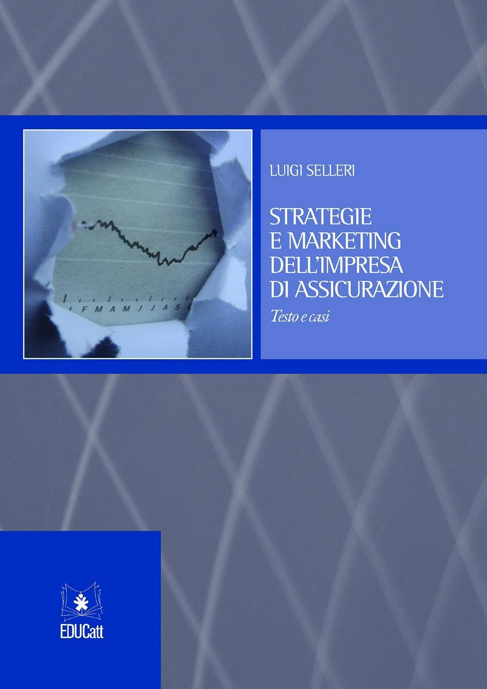 STRATEGIE E MARKETING DELL'IMPRESA DI ASSICURAZIONE. TESTO E CASI