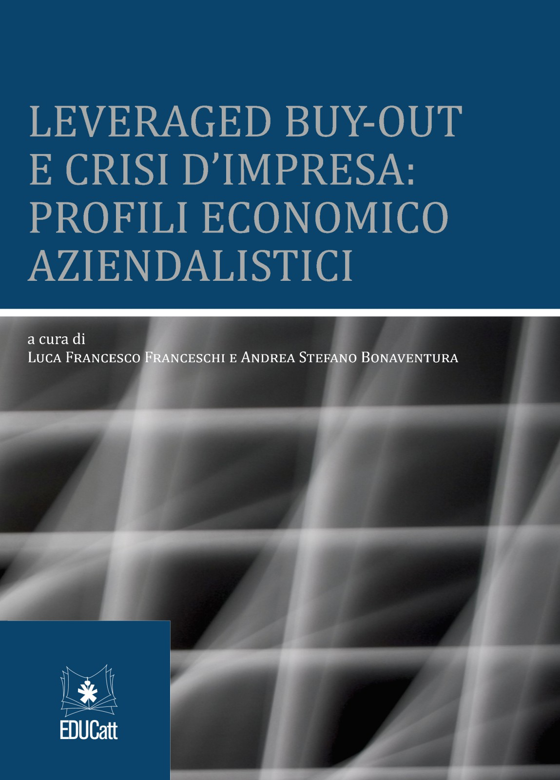 LEVERAGED BUY-OUT E CRISI D'IMPRESA: PROFILI ECONOMICO AZIENDALISTICI