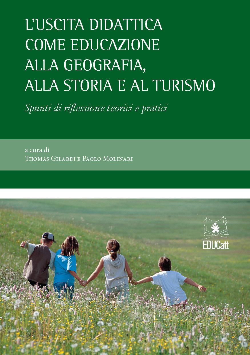 L'USCITA DIDATTICA COME EDUCAZIONE ALLA GEOGRAFIA ALLA STORIA E AL TURISMO
