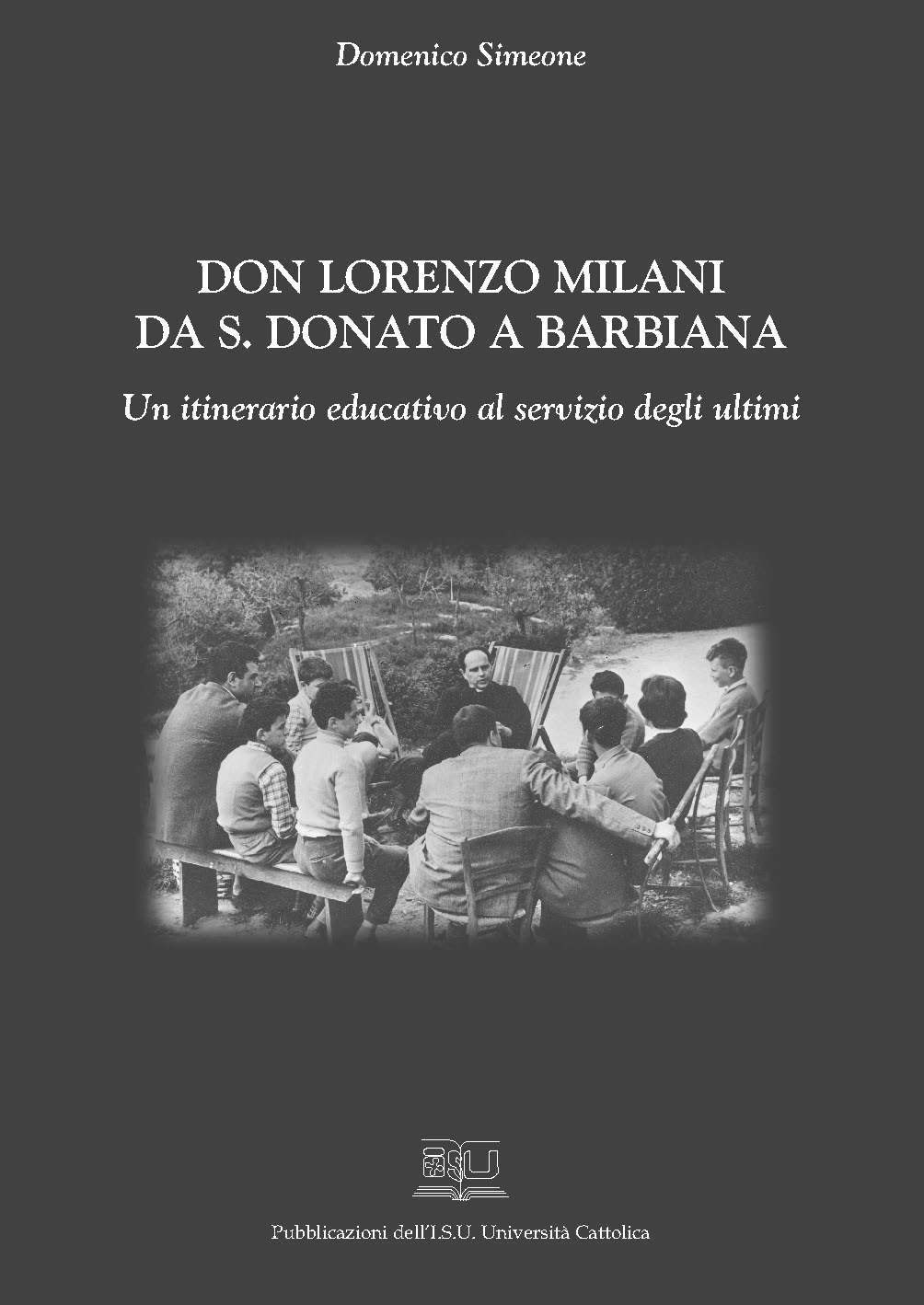 DON LORENZO MILANI DA S. DONATO A BARBIANA