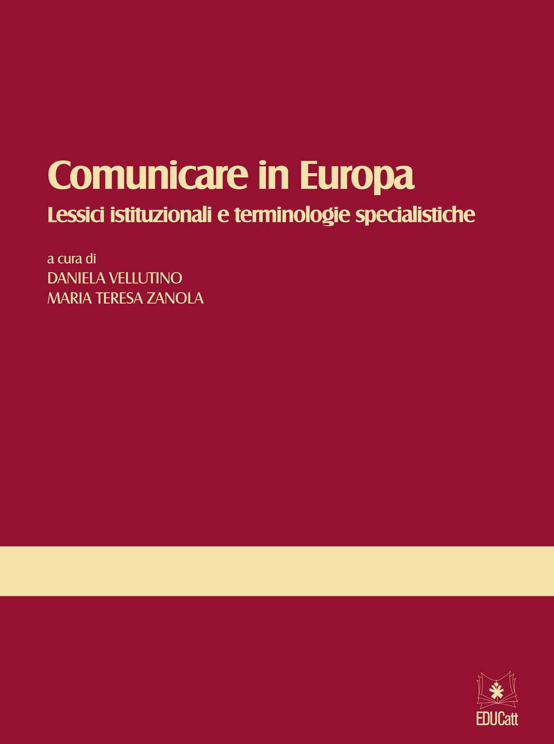 COMUNICARE IN EUROPA. LESSICI ISTITUZIONALI E TERMINOLOGIE SPECIALISTICHE