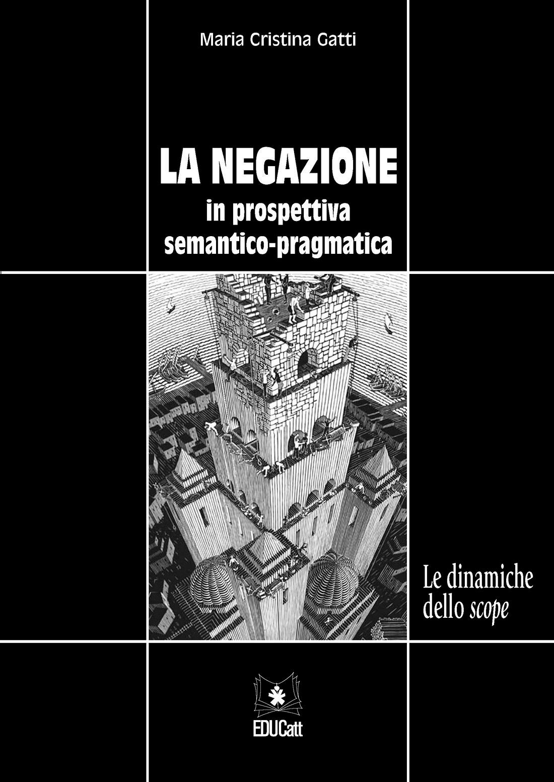 LA NEGAZIONE IN PROSPETTIVA SEMANTICO-PRAGMATICA. LE DINAMICHE DELLO SCOPE