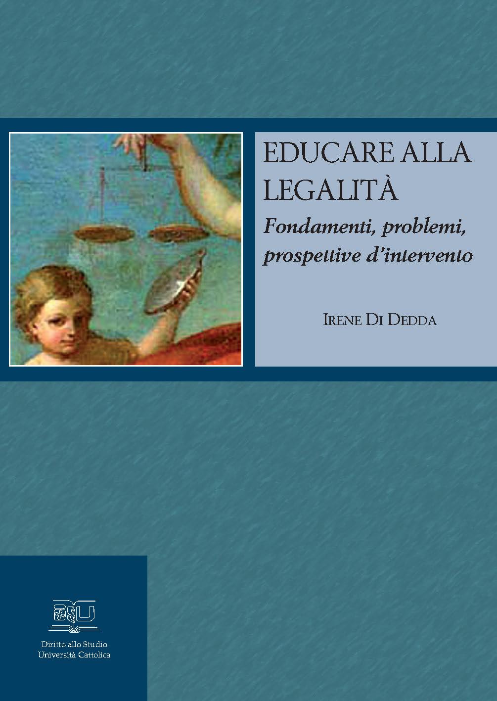 EDUCARE ALLA LEGALITÀ. FONDAMENTI, PROBLEMI, PROSPETTIVE D'INTERVENTO