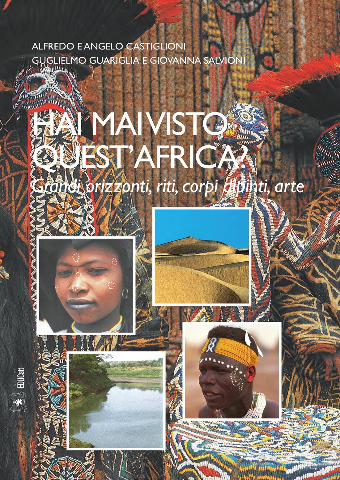 HAI MAI VISTO QUEST'AFRICA? GRANDI ORIZZONTI, RITI, CORPI, DIPINTI, ARTE