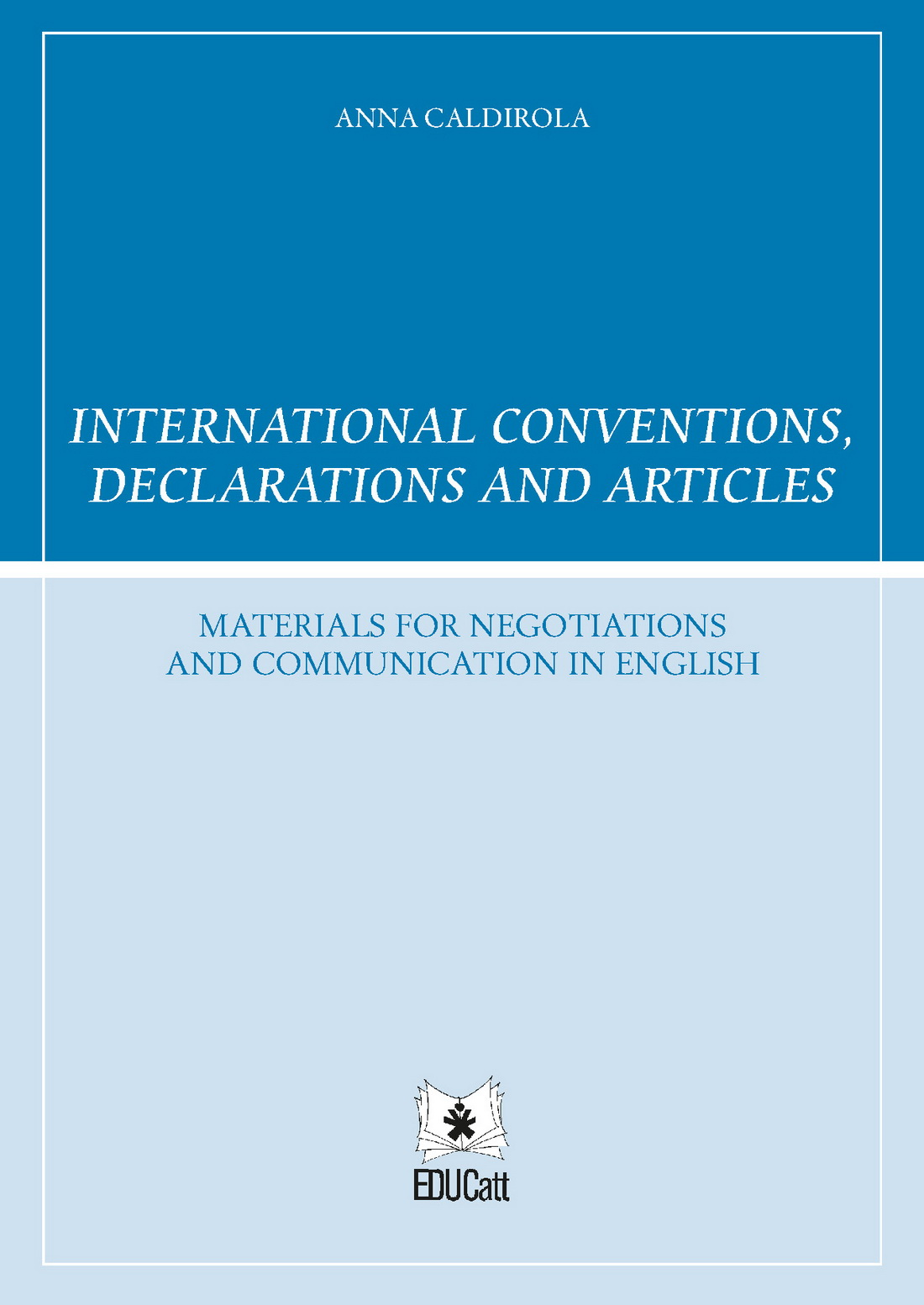 INTERNATIONAL CONVENTIONS, DECLARATIONS AND ARTICLES