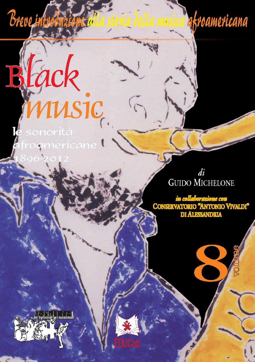 BLACK MUSIC LE SONORITA' AFROAMERICANE 1896-2012