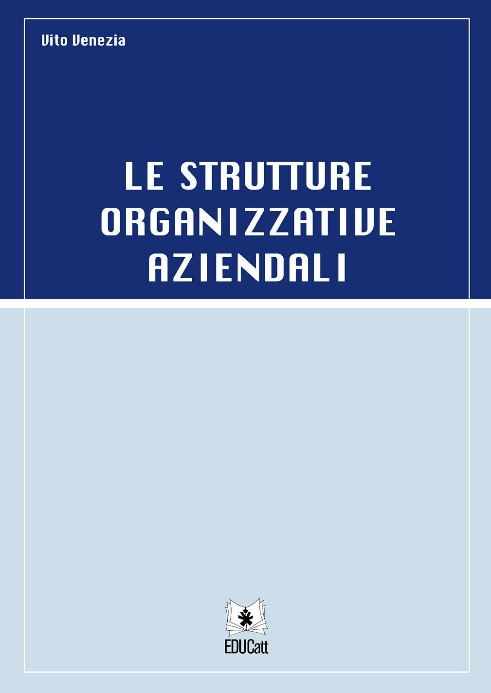 LE STRUTTURE ORGANIZZATIVE AZIENDALI