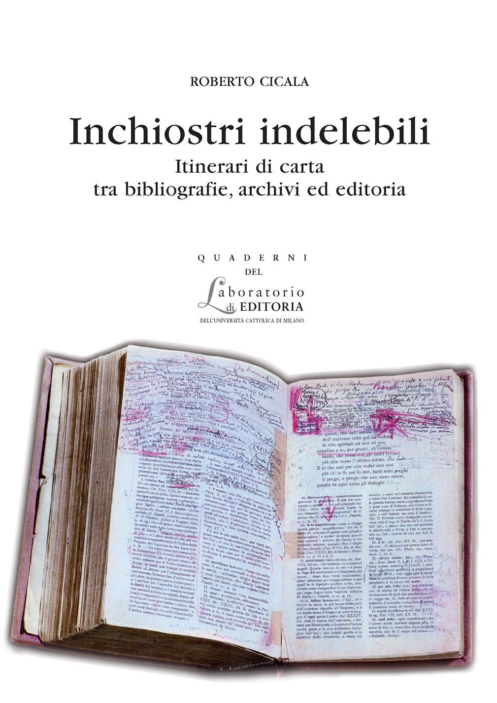 INCHIOSTRI INDELEBILI. ITINERARI DI CARTA TRA BIBLIOGRAFIE, ARCHIVI... QUADERNI QUALE 14