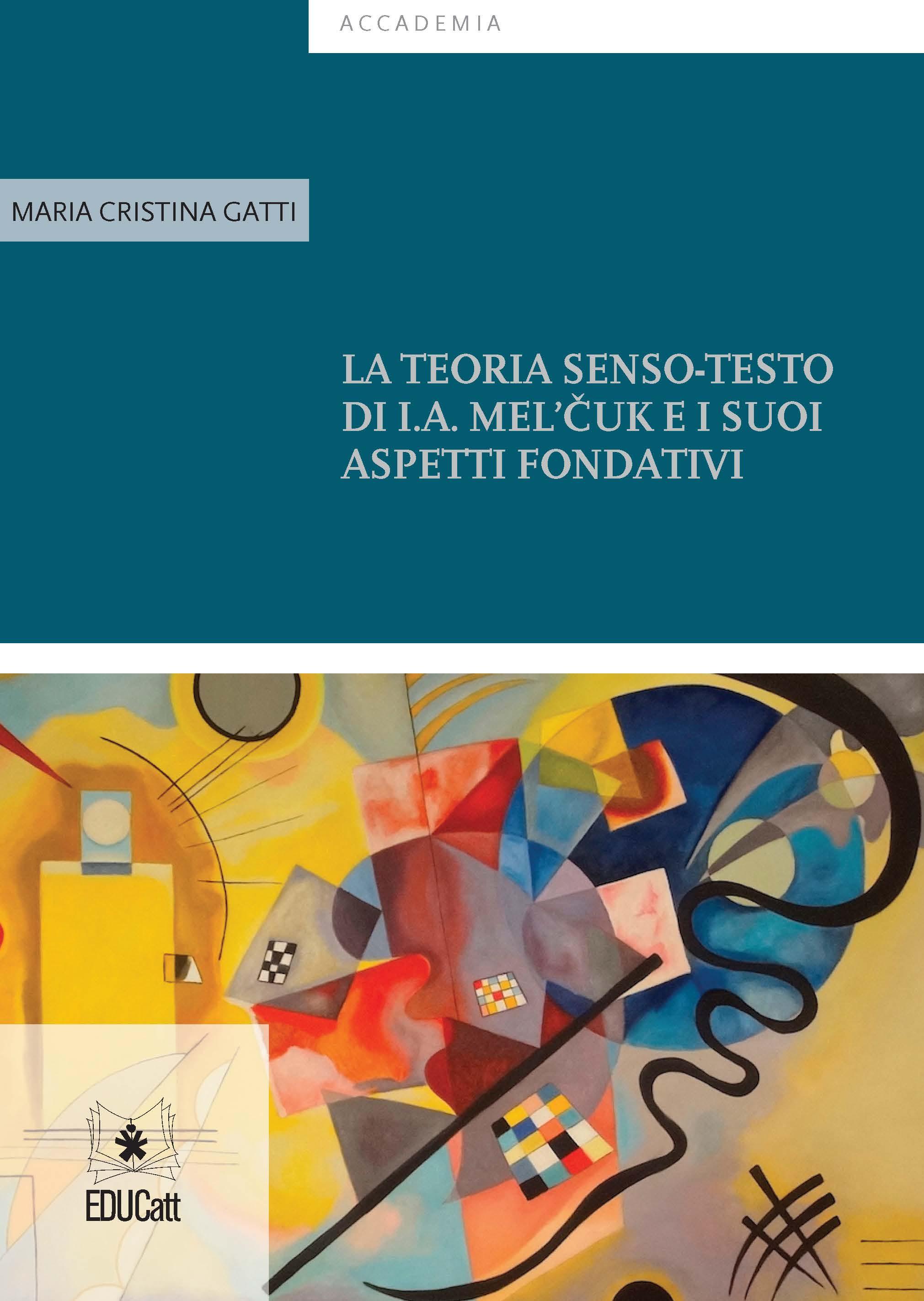 LA TEORIA SENSO-TESTO DI I.A. MEL'CUK E I SUOI ASPETTI FONDATIVI