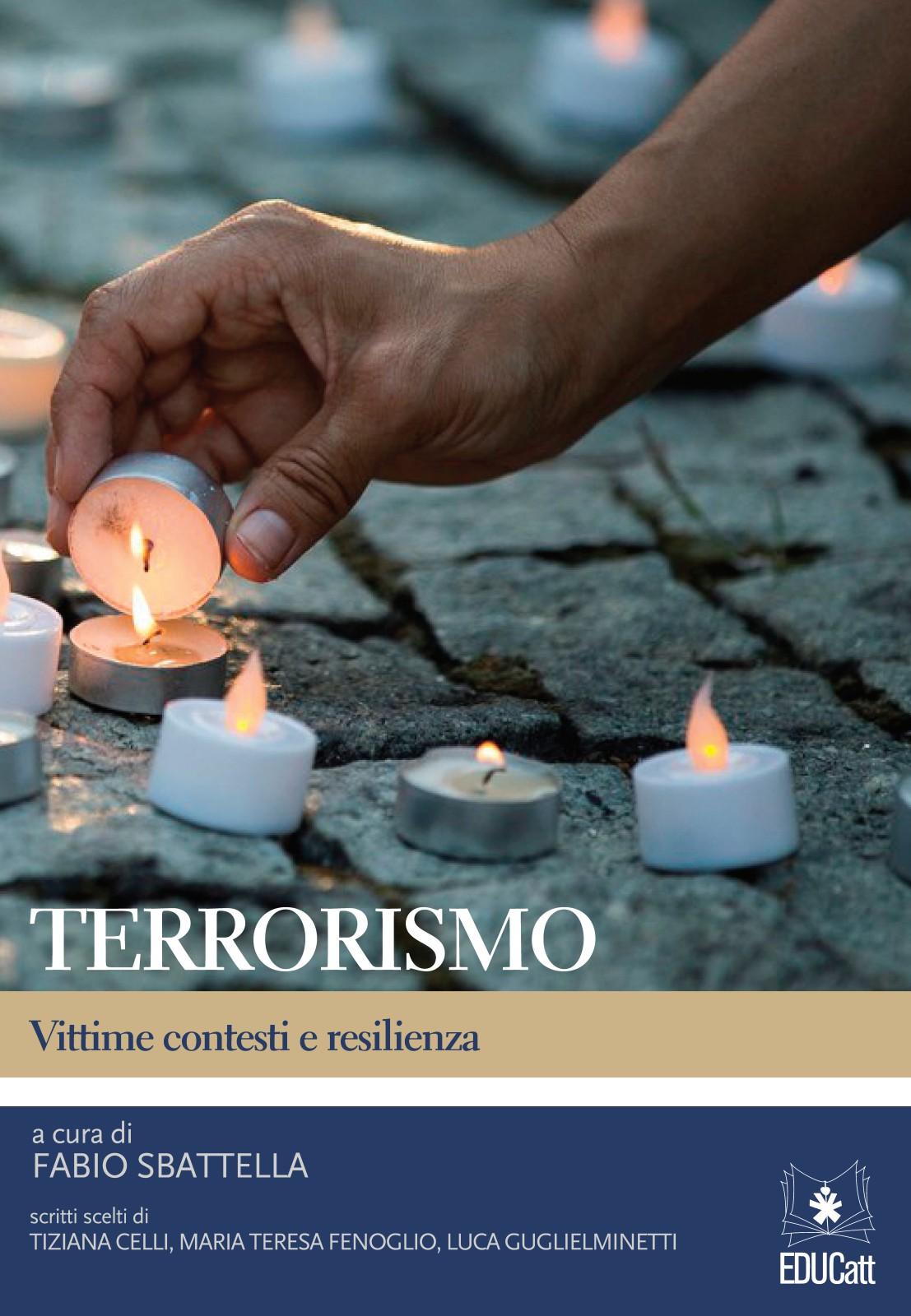 TERRORISMO. VITTIME CONTESTI E RESILIENZA