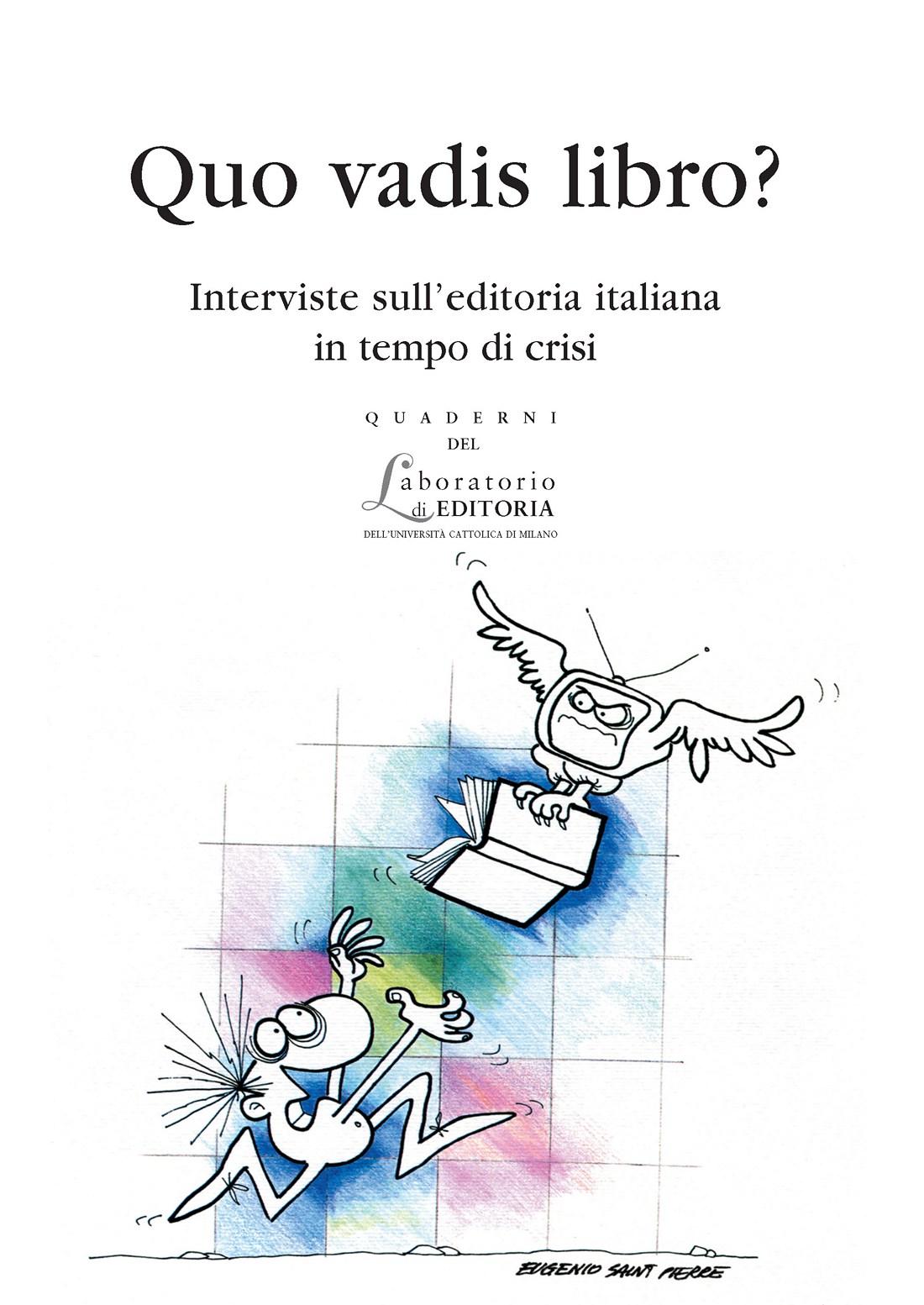 QUO VADIS LIBRO? INTERVISTE SULL'EDITORIA ITALIANA IN TEMPO DI CRISI. QUADERNI QUALE 8