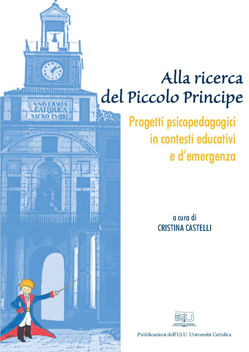 ALLA RICERCA DEL PICCOLO PRINCIPE. PROGETTI PSICOPEDAGOGICI IN CONTESTI EDUCATIVI E D'EMERGENZA