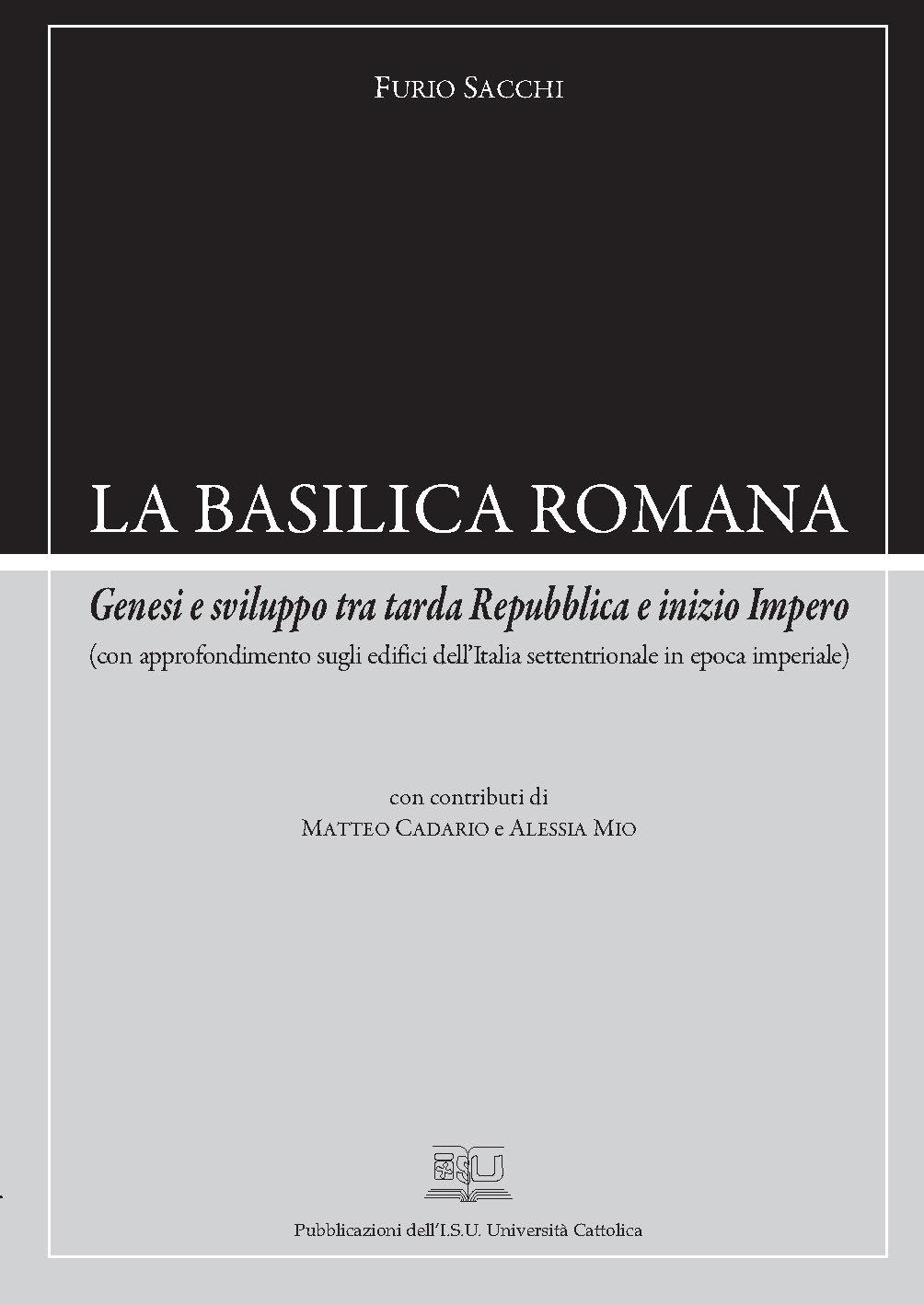 LA BASILICA ROMANA. GENESI E SVILUPPO TRA TARDA REPUBBLICA E INIZIO IMPERO