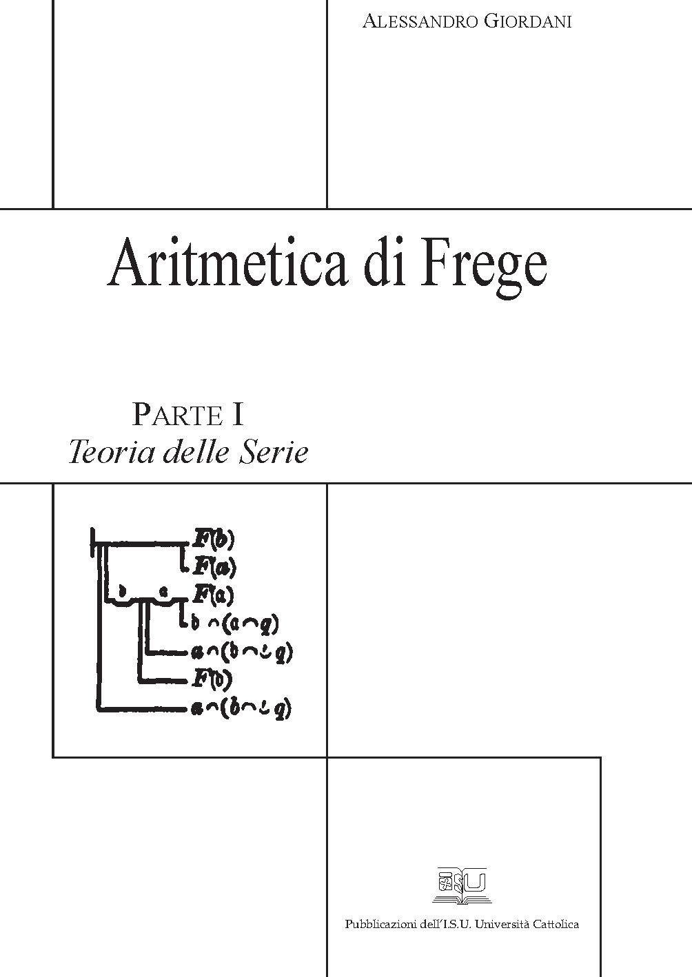 ARITMETICA DI FREGE. PARTE I - TEORIA DELLE SERIE