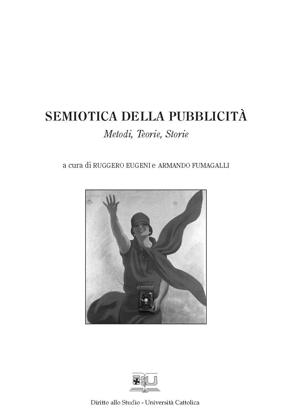 SEMIOTICA DELLA PUBBLICITA'. METODI, TEORIE, STORIE