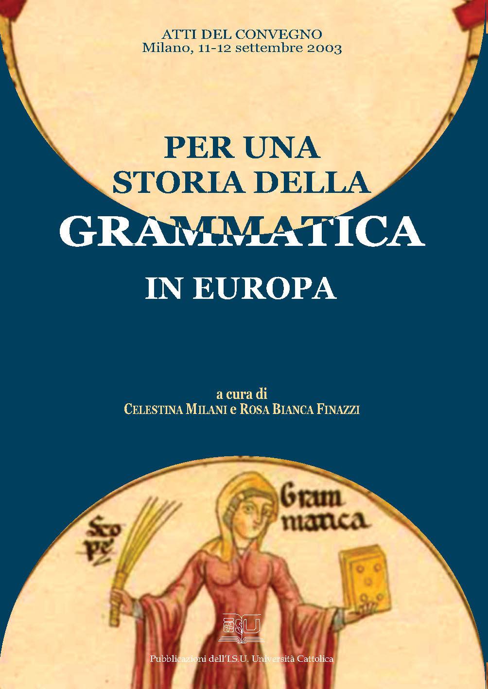 PER UNA STORIA DELLA GRAMMATICA IN EUROPA. ATTI DEL CONVEGNO MILANO, 11-12 SETTEMBRE 2003