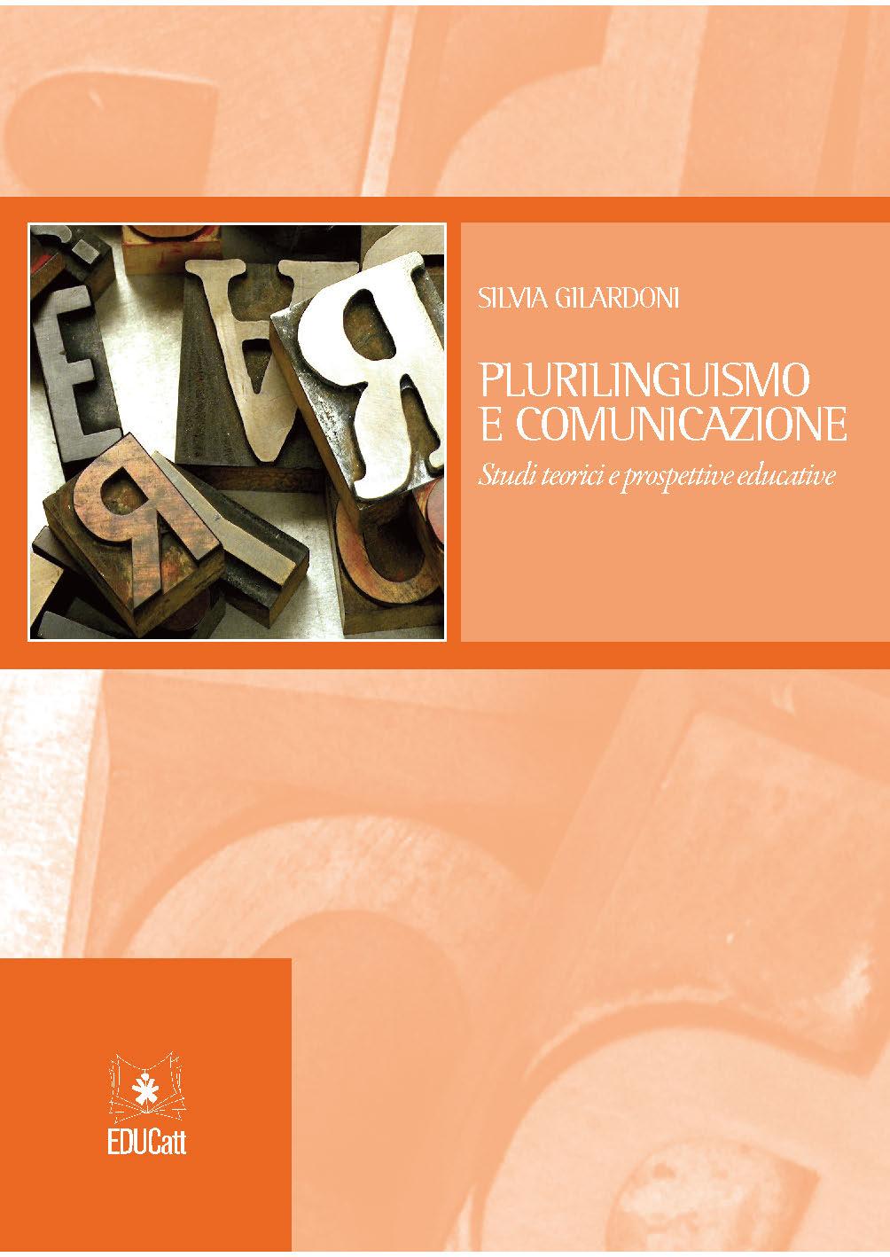 PLURILINGUISMO E COMUNICAZIONE. STUDI TEORICI E PROSPETTIVE EDUCATIVE