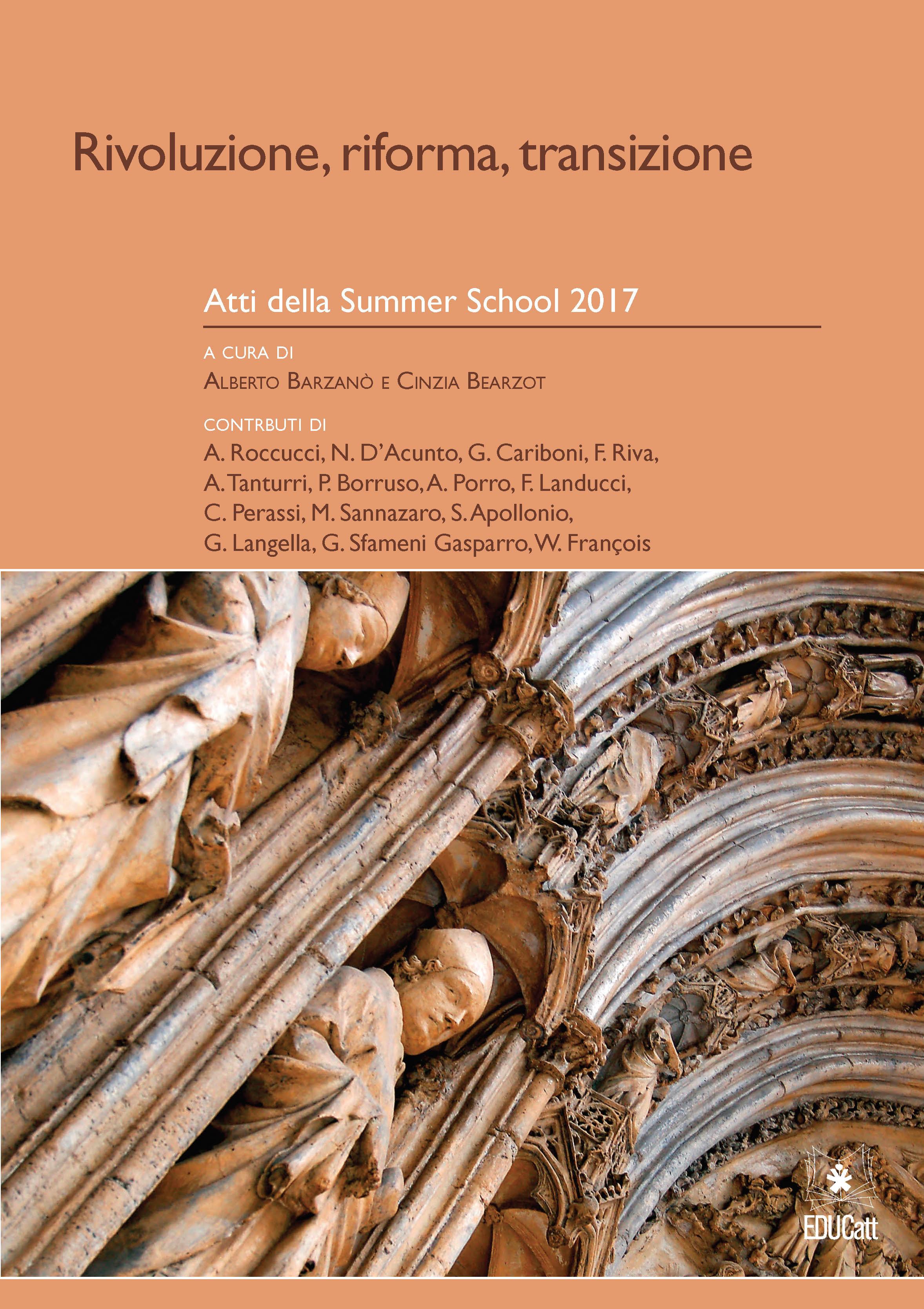 RIVOLUZIONE, RIFORMA, TRANSIZIONE. ATTI DELLA SUMMER SCHOOL 2017