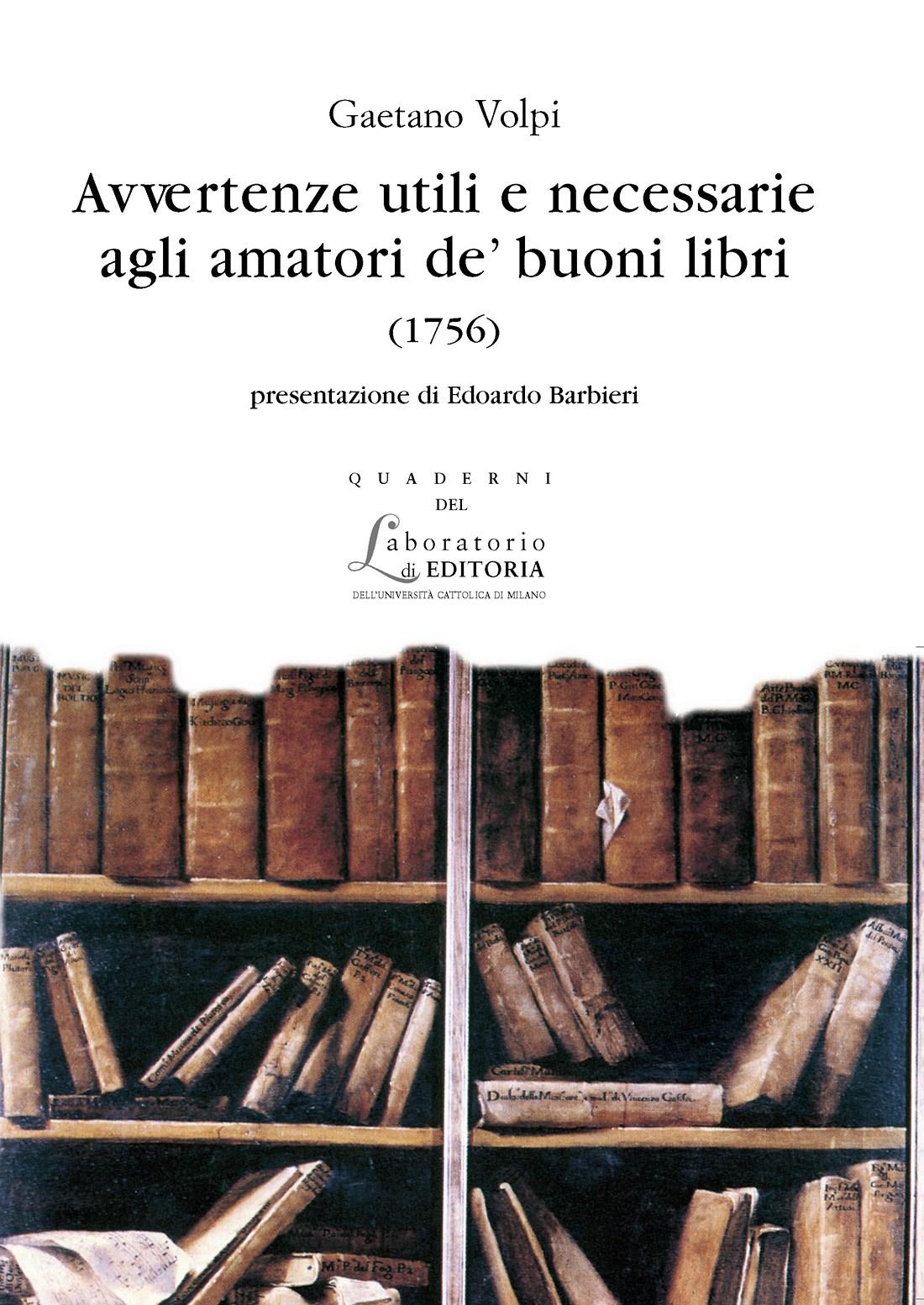 AVVERTENZE UTILI E NECESSARIE AGLI AMATORI DE' BUONI LIBRI (1756). QUADERNI QUALE 3