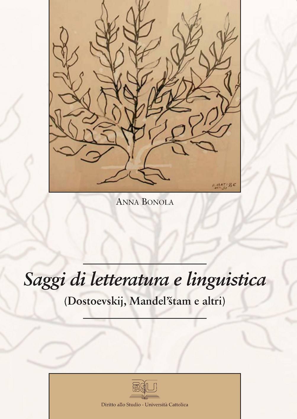 SAGGI DI LETTERATURA LINGUISTICA (DOSTOEVSKIJ, MANDEL'STAM E ALTRI)