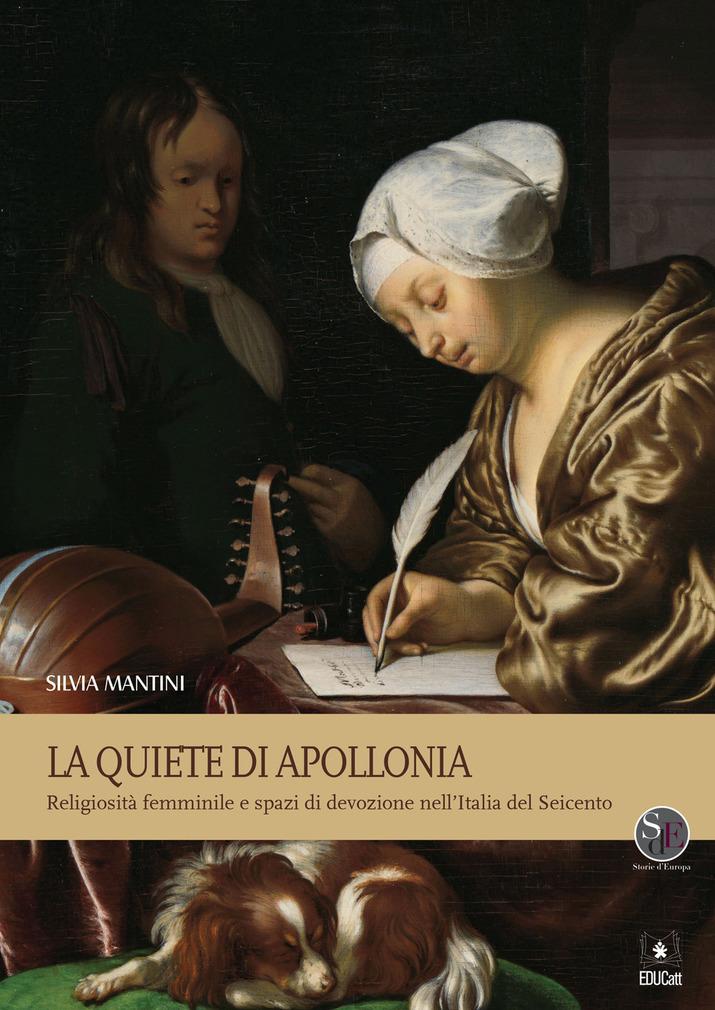 La Quiete di Apollonia. Religiosità femminile e spazi di devozione nell'Italia del Seicento