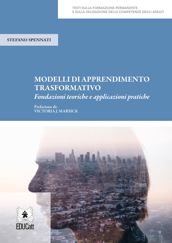 Modelli di apprendimento trasformativo. Fondazioni teoriche e applicazioni pratiche