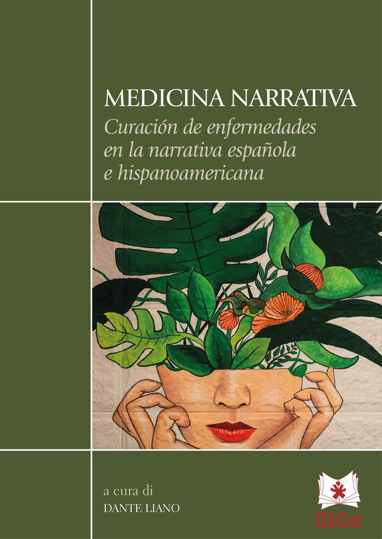 Medicina narrativa. Curacion de enfermedades en la narrativa espanola e hispanoamericana