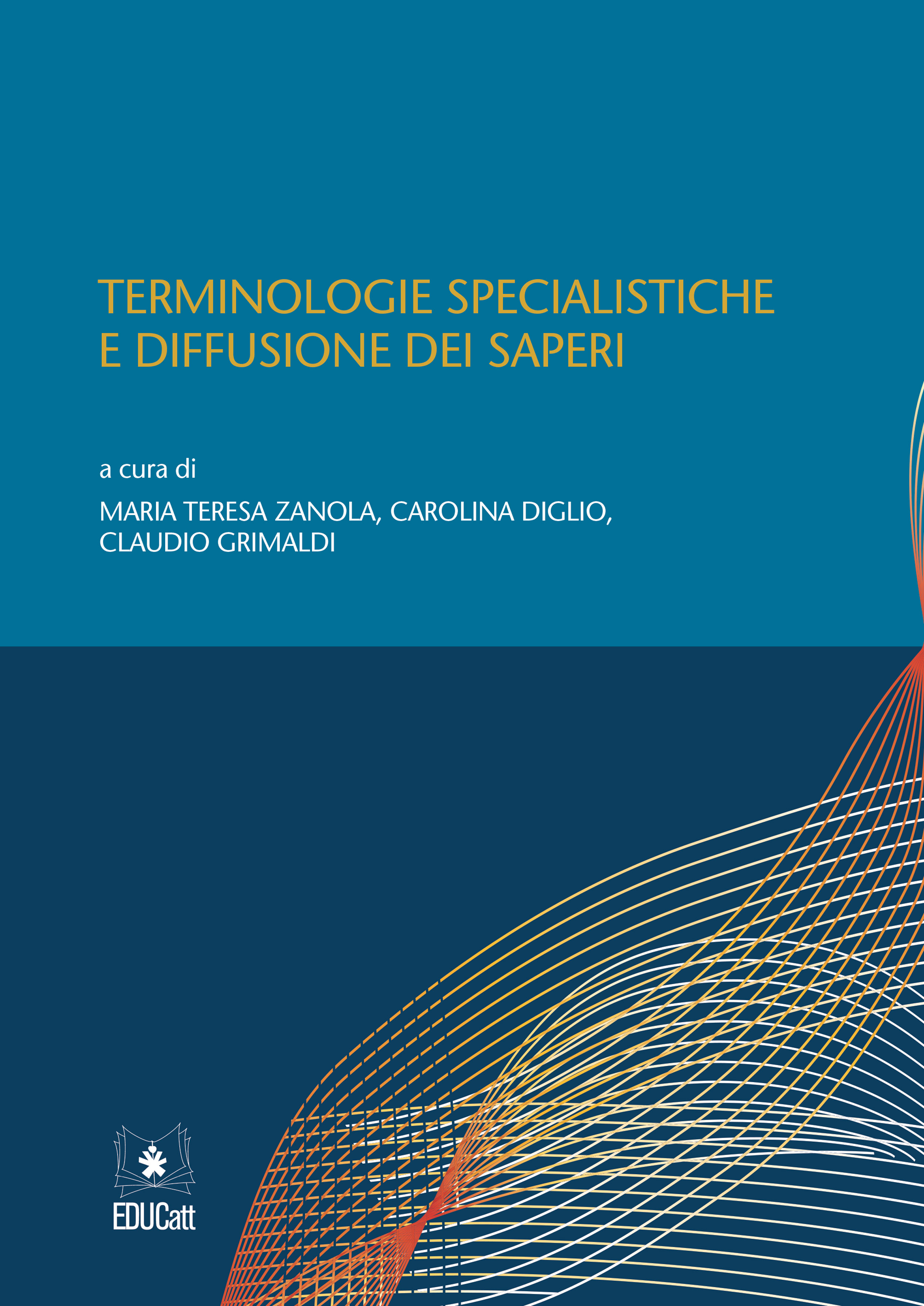 TERMINOLOGIE SPECIALISTICHE E DIFFUSIONE DEI SAPERI