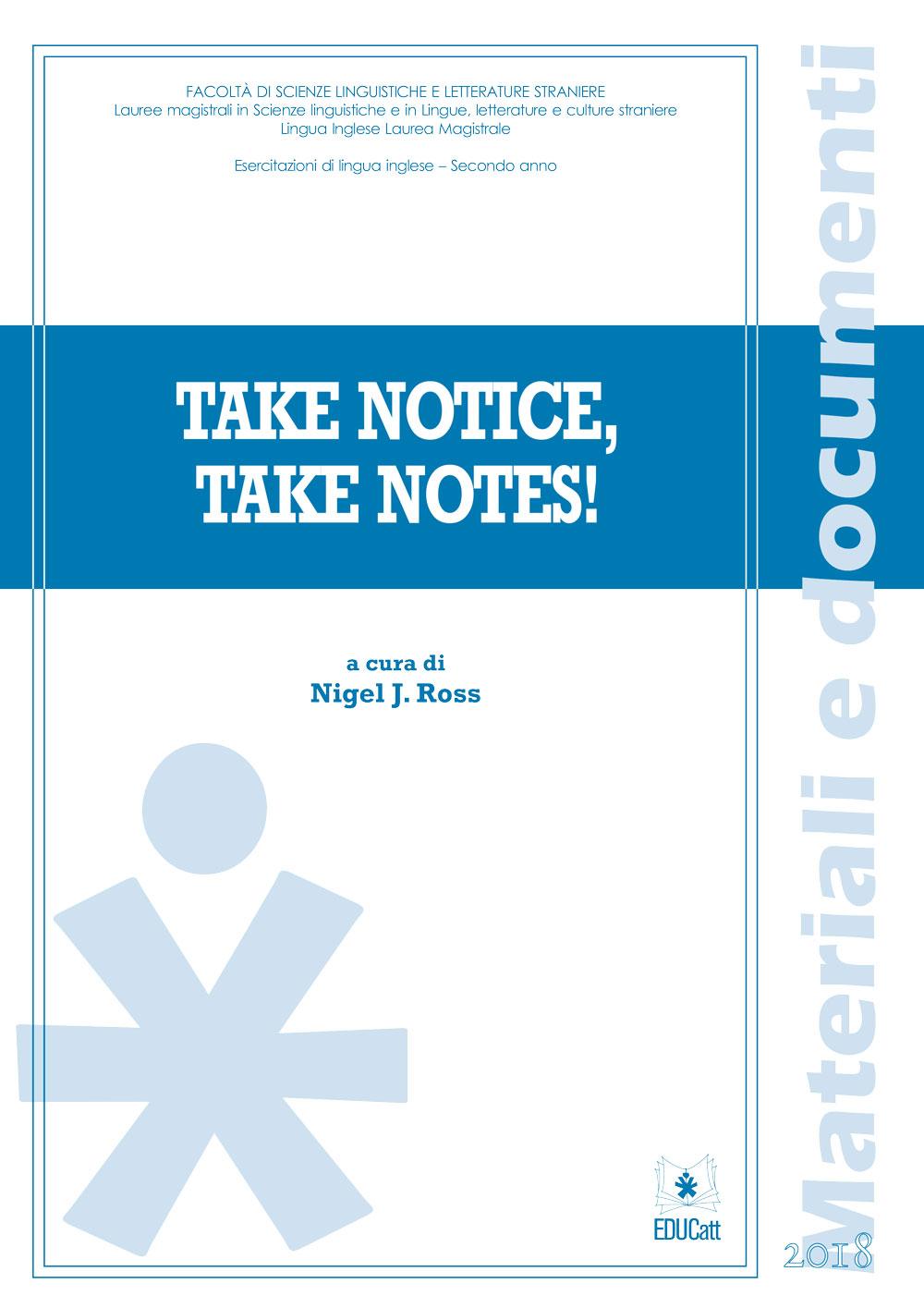 TAKE NOTICE, TAKE NOTES!